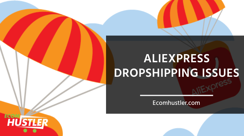 AliExpress Dropshipping Issues
