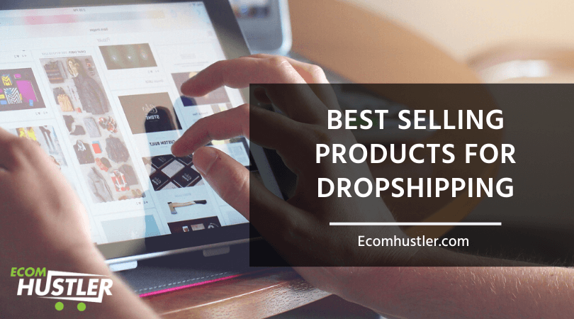 Best Selling Products for Dropshipping