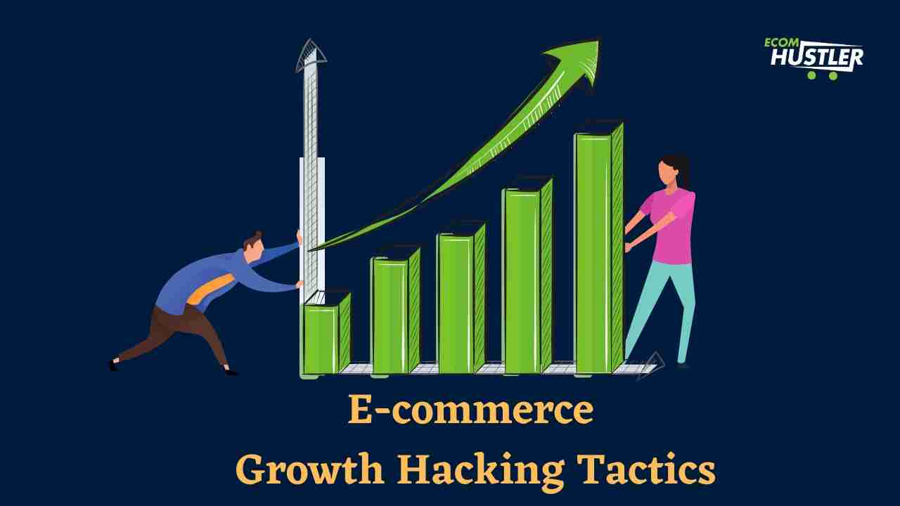 ecommerce growth hacking tactics