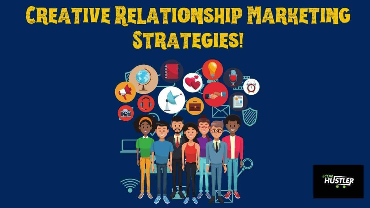 Relationship Marketing Strategies